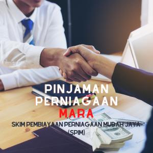 Skim Pembiayaan Perniagaan Mudah Jaya (SPiM)