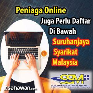 Peniaga Online Juga Perlu Daftar Di Bawah Suruhanjaya Syarikat Malaysia (SSM)? Penting Ke SSM ini?